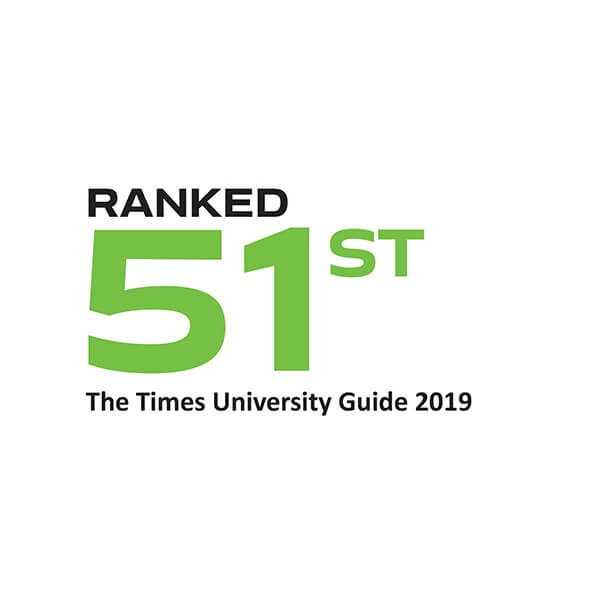 Ranked 51st in The Times University Guide 2019
